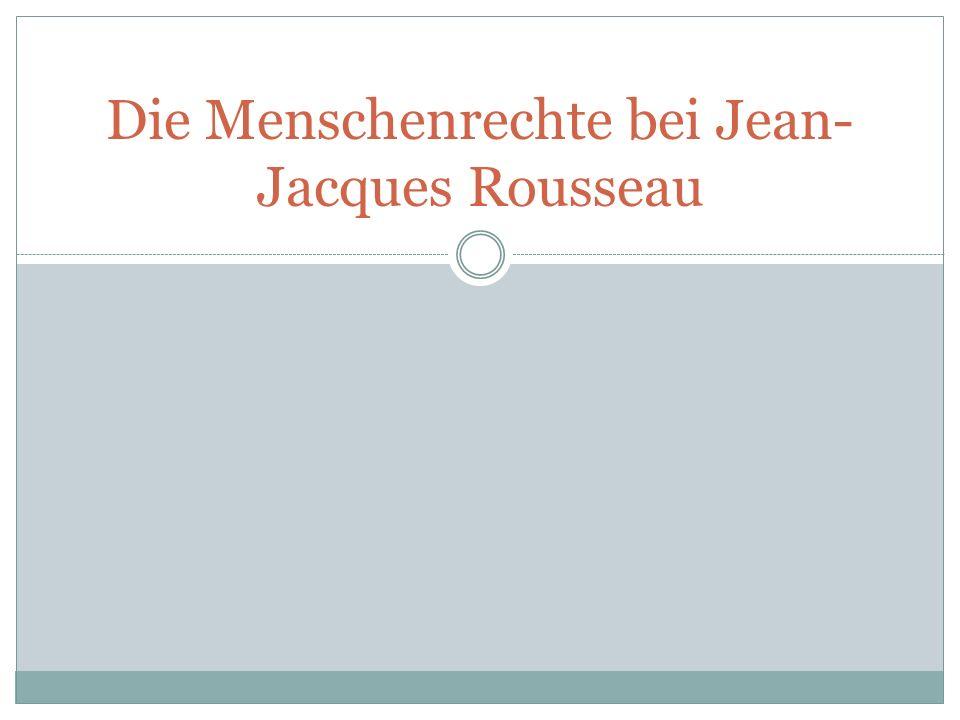Die Menschenrechte bei Jean- Jacques Rousseau
