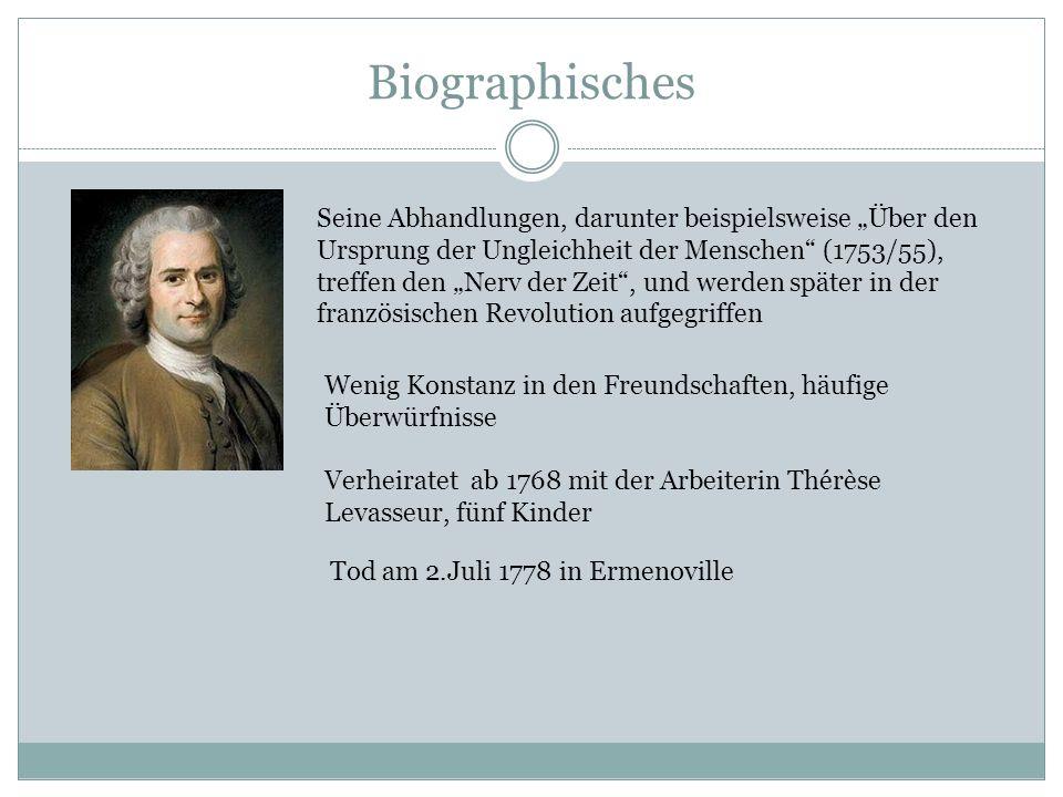 Biographisches Seine Abhandlungen, darunter beispielsweise Über den Ursprung der Ungleichheit der Menschen (1753/55), treffen den Nerv der Zeit, und w