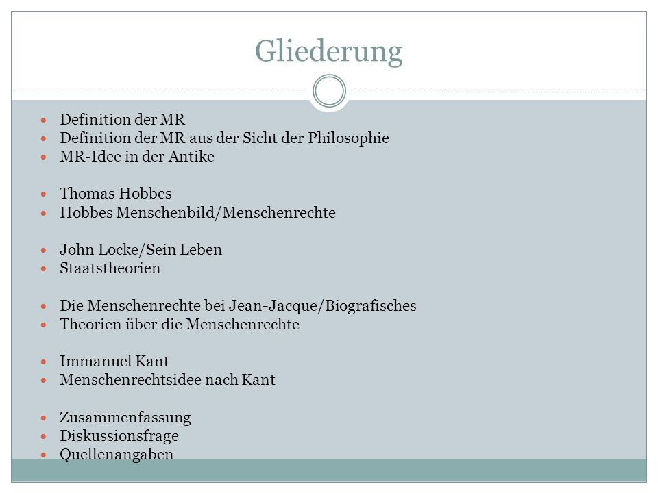 Gliederung Definition der MR Definition der MR aus der Sicht der Philosophie MR-Idee in der Antike Thomas Hobbes Hobbes Menschenbild/Menschenrechte Jo