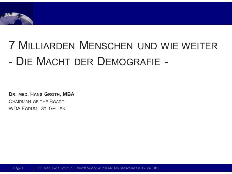 Page 1 Dr. Med. Hans Groth l 5. Behördenabend an der RhEMA Rheintalmesse l 2.Mai 2012 Folienmitte (ohne Action-title) Folienmitte (mit Action-title) F