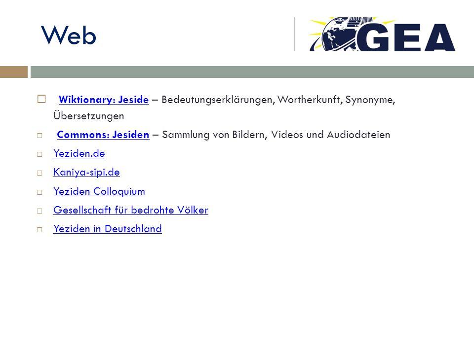 Web Wiktionary: Jeside – Bedeutungserklärungen, Wortherkunft, Synonyme, Übersetzungen Wiktionary: Jeside Commons: Jesiden – Sammlung von Bildern, Vide