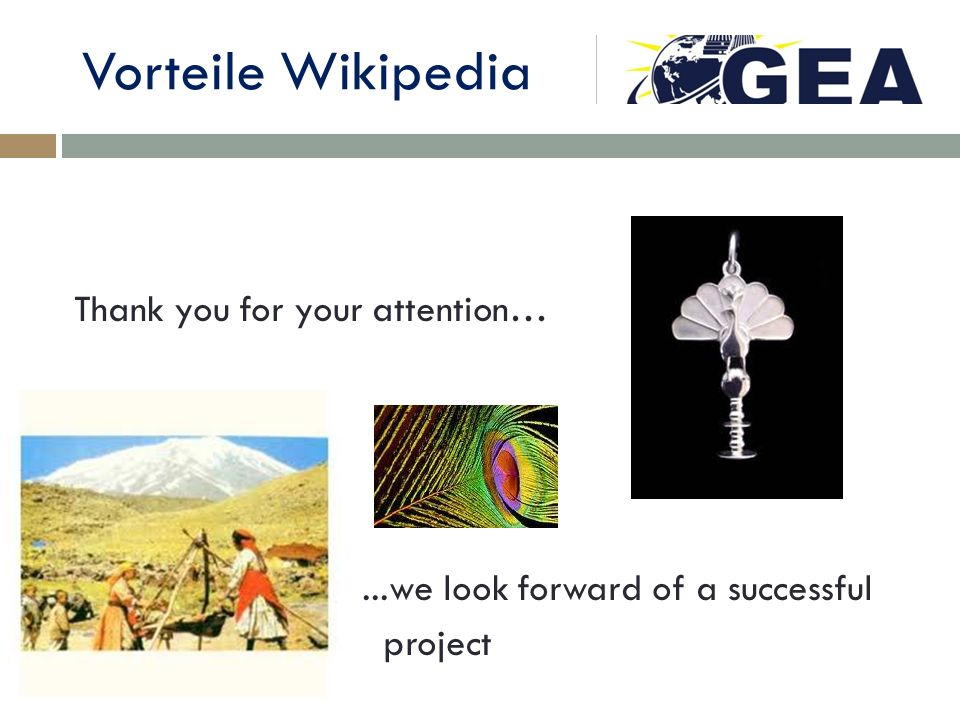 Vorteile Wikipedia Thank you for your attention…...we look forward of a successful project