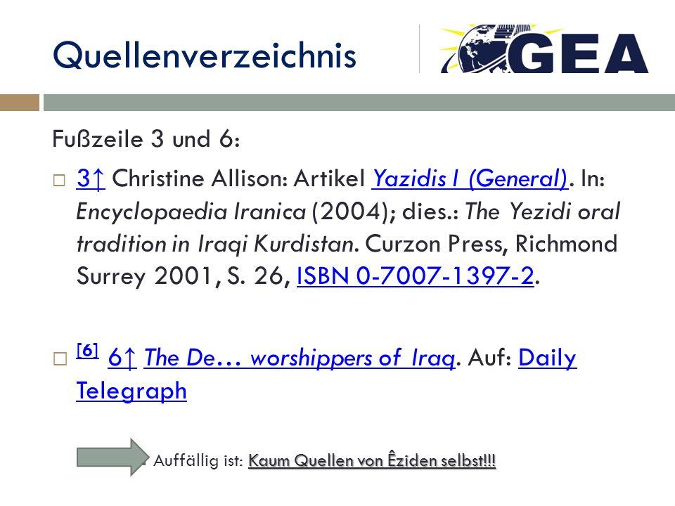 Quellenverzeichnis Fußzeile 3 und 6: 3 Christine Allison: Artikel Yazidis I (General). In: Encyclopaedia Iranica (2004); dies.: The Yezidi oral tradit