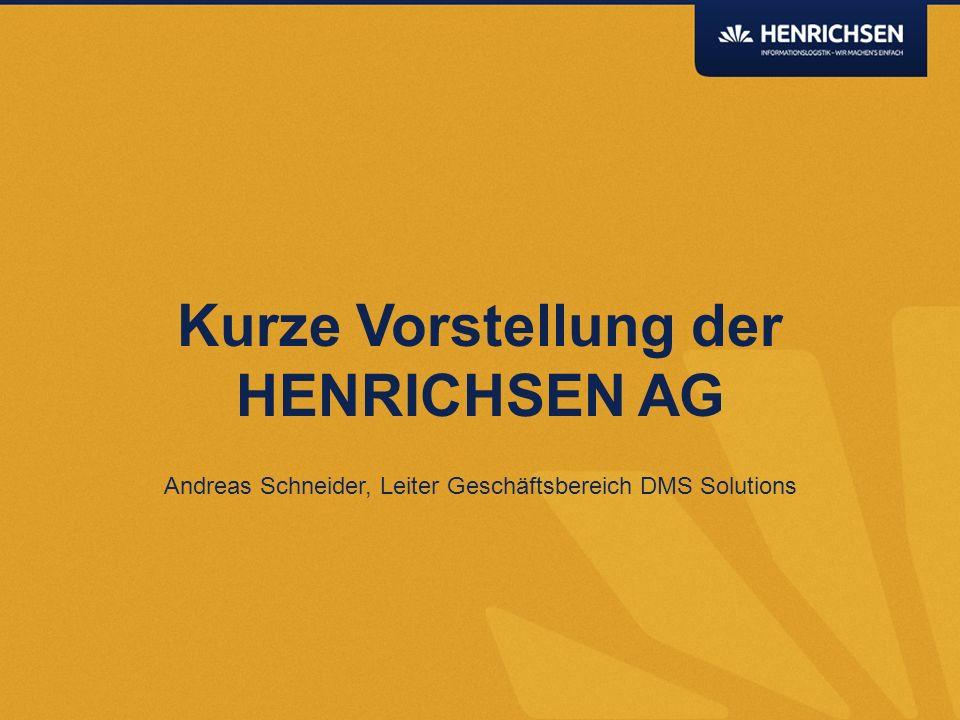 Kurzvorstellung HENRICHSEN AG Verständnis Records Management und digitale Akte Vorstellung ECM ARENA Input einfach managen Digitale Akten - Dokumente