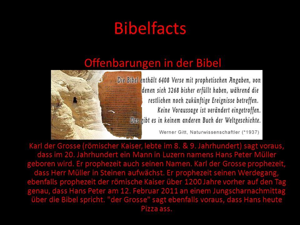 Bibelfacts Offenbarungen in der Bibel Karl der Grosse (römischer Kaiser, lebte im 8. & 9. Jahrhundert) sagt voraus, dass im 20. Jahrhundert ein Mann i