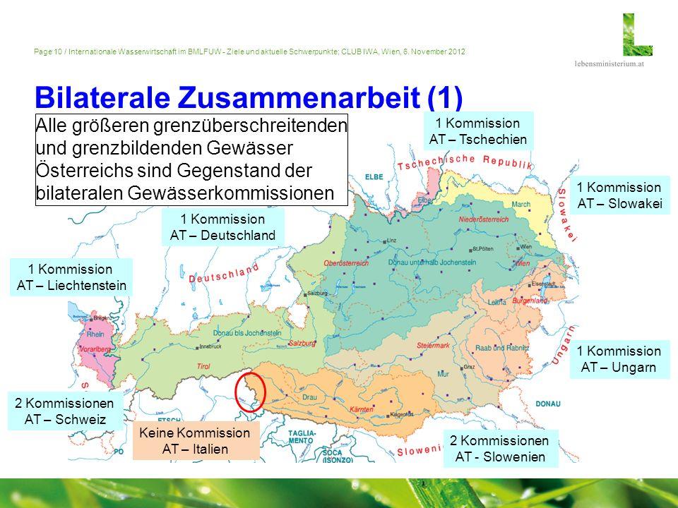 Page 10 / Internationale Wasserwirtschaft im BMLFUW - Ziele und aktuelle Schwerpunkte; CLUB IWA, Wien, 6. November 2012 Bilaterale Zusammenarbeit (1)