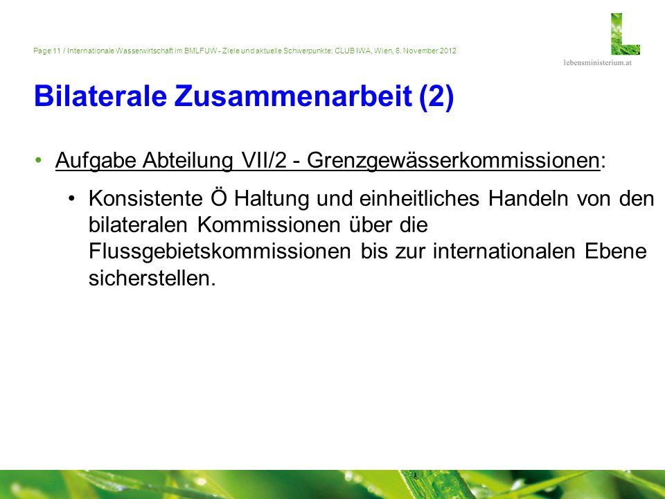 Page 11 / Internationale Wasserwirtschaft im BMLFUW - Ziele und aktuelle Schwerpunkte; CLUB IWA, Wien, 6. November 2012 Bilaterale Zusammenarbeit (2)