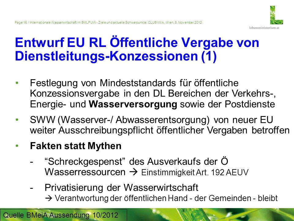 Page 15 / Internationale Wasserwirtschaft im BMLFUW - Ziele und aktuelle Schwerpunkte; CLUB IWA, Wien, 6. November 2012 Entwurf EU RL Öffentliche Verg