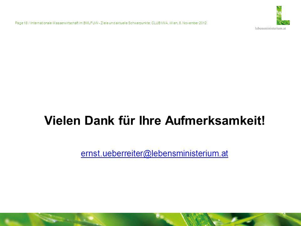Page 18 / Internationale Wasserwirtschaft im BMLFUW - Ziele und aktuelle Schwerpunkte; CLUB IWA, Wien, 6. November 2012 Vielen Dank für Ihre Aufmerksa