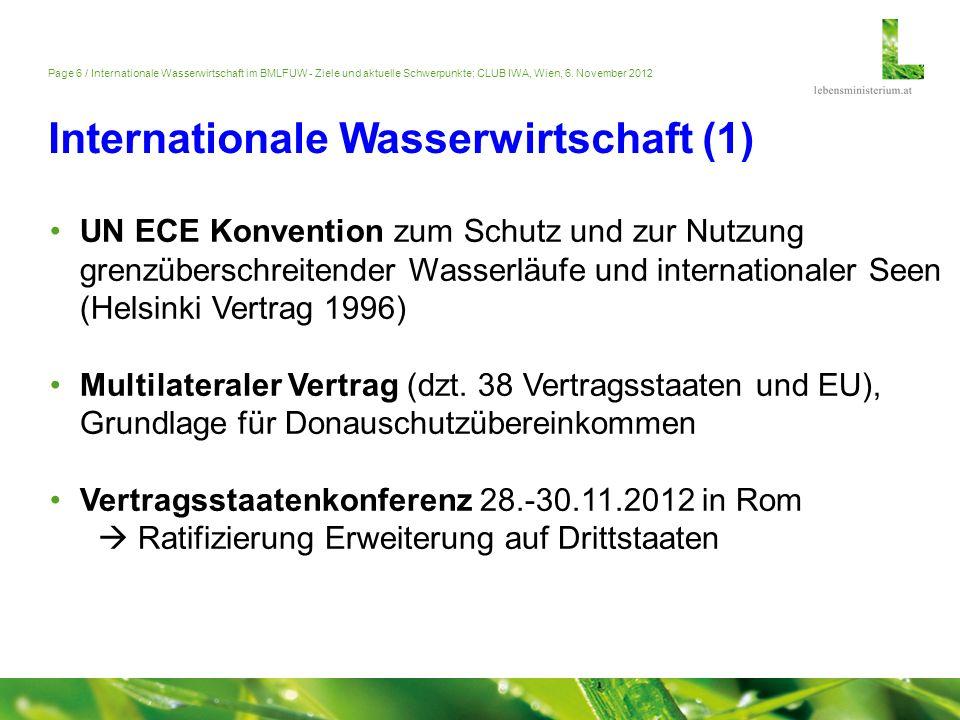 Page 6 / Internationale Wasserwirtschaft im BMLFUW - Ziele und aktuelle Schwerpunkte; CLUB IWA, Wien, 6. November 2012 Internationale Wasserwirtschaft