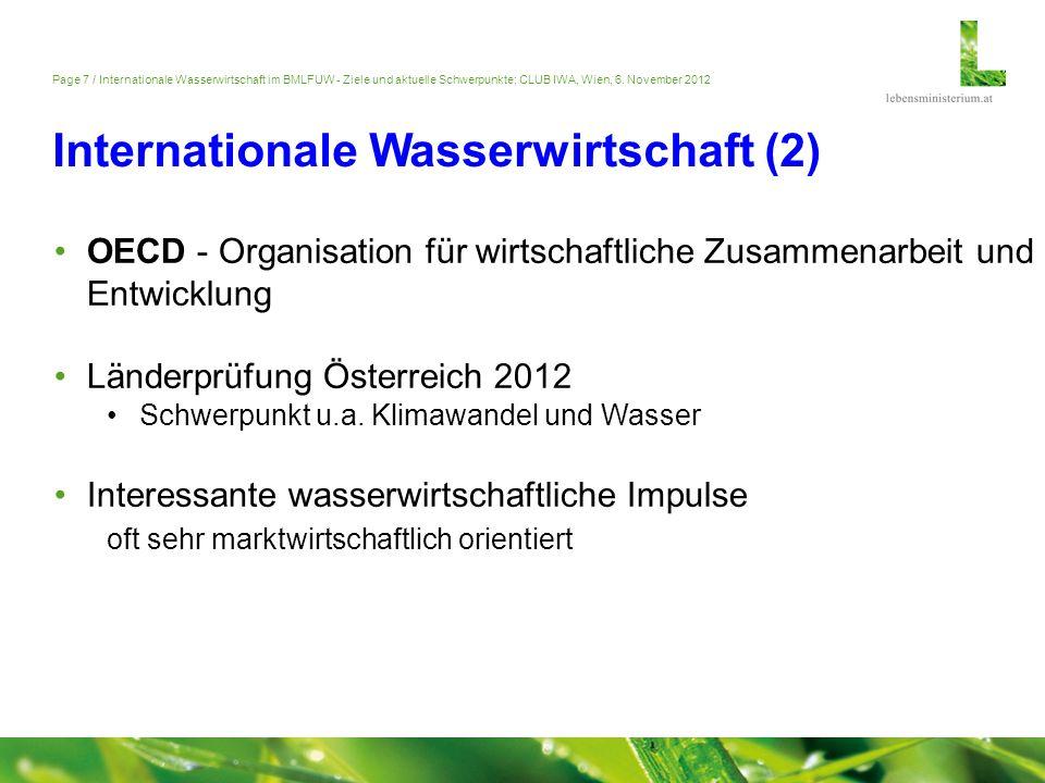 Page 7 / Internationale Wasserwirtschaft im BMLFUW - Ziele und aktuelle Schwerpunkte; CLUB IWA, Wien, 6. November 2012 Internationale Wasserwirtschaft