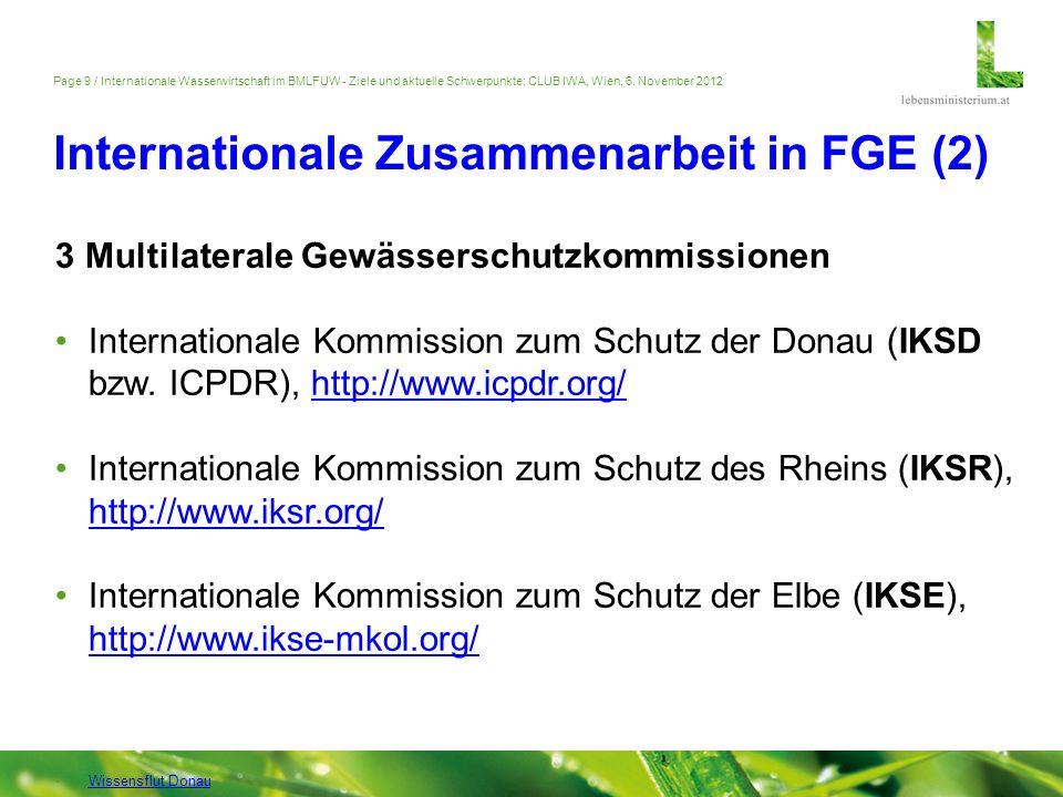 Page 9 / Internationale Wasserwirtschaft im BMLFUW - Ziele und aktuelle Schwerpunkte; CLUB IWA, Wien, 6. November 2012 Internationale Zusammenarbeit i