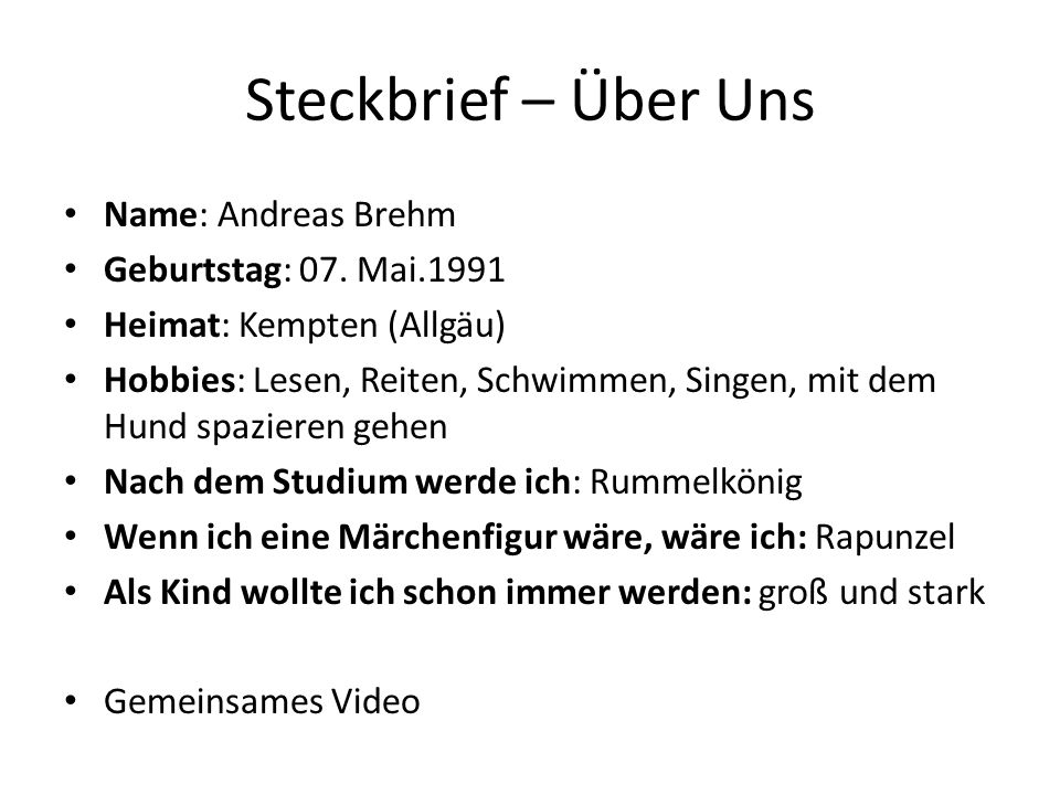 Steckbrief – Über Uns Name: Andreas Brehm Geburtstag: 07. Mai.1991 Heimat: Kempten (Allgäu) Hobbies: Lesen, Reiten, Schwimmen, Singen, mit dem Hund sp