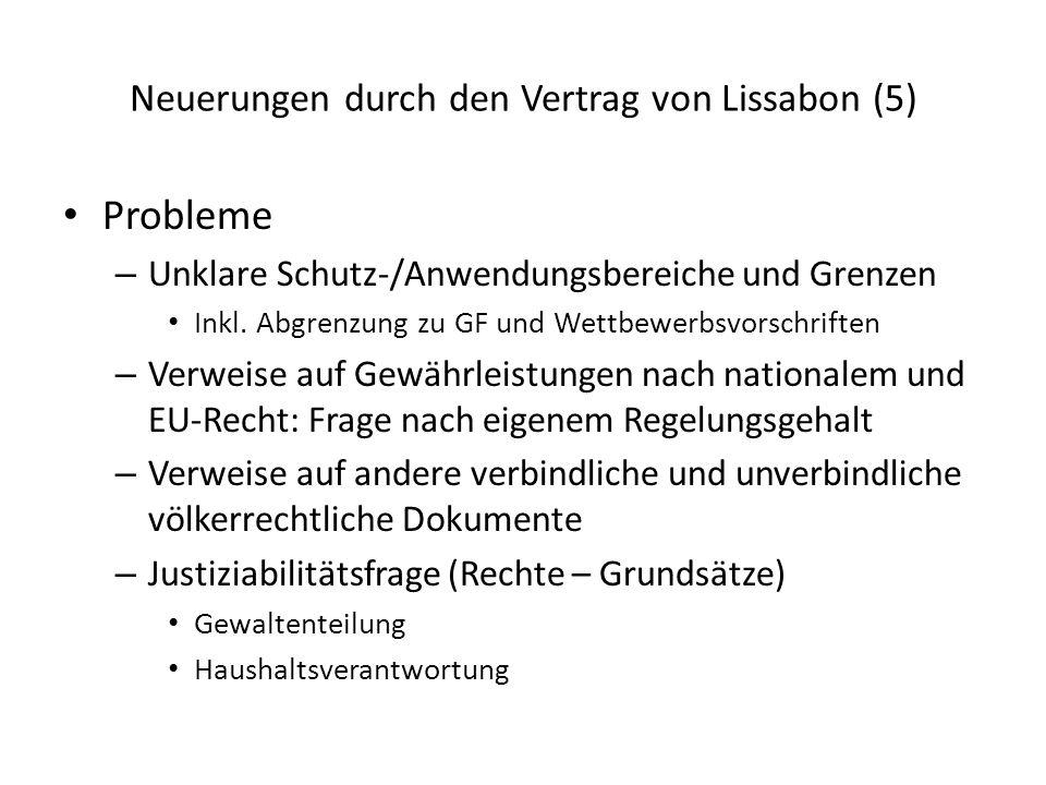 Neuerungen durch den Vertrag von Lissabon (5) Probleme – Unklare Schutz-/Anwendungsbereiche und Grenzen Inkl. Abgrenzung zu GF und Wettbewerbsvorschri