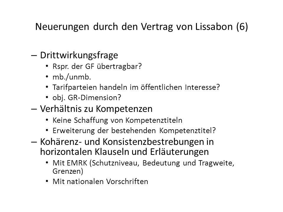 Neuerungen durch den Vertrag von Lissabon (6) – Drittwirkungsfrage Rspr. der GF übertragbar? mb./unmb. Tarifparteien handeln im öffentlichen Interesse