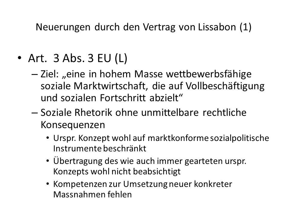 Neuerungen durch den Vertrag von Lissabon (1) Art. 3 Abs. 3 EU (L) – Ziel: eine in hohem Masse wettbewerbsfähige soziale Marktwirtschaft, die auf Voll
