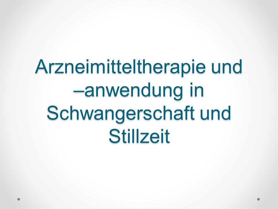 Arzneimitteltherapie und –anwendung in Schwangerschaft und Stillzeit