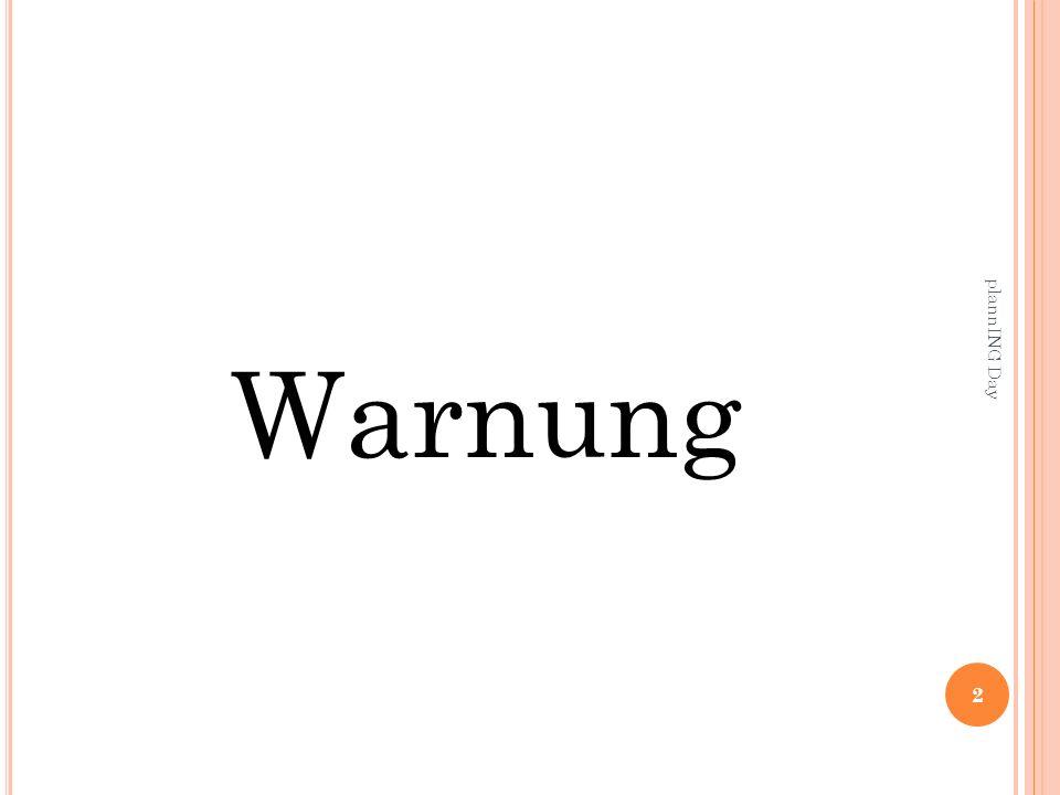 Warnung 2 plannING Day