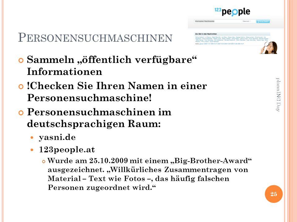 P ERSONENSUCHMASCHINEN Sammeln öffentlich verfügbare Informationen !Checken Sie Ihren Namen in einer Personensuchmaschine.