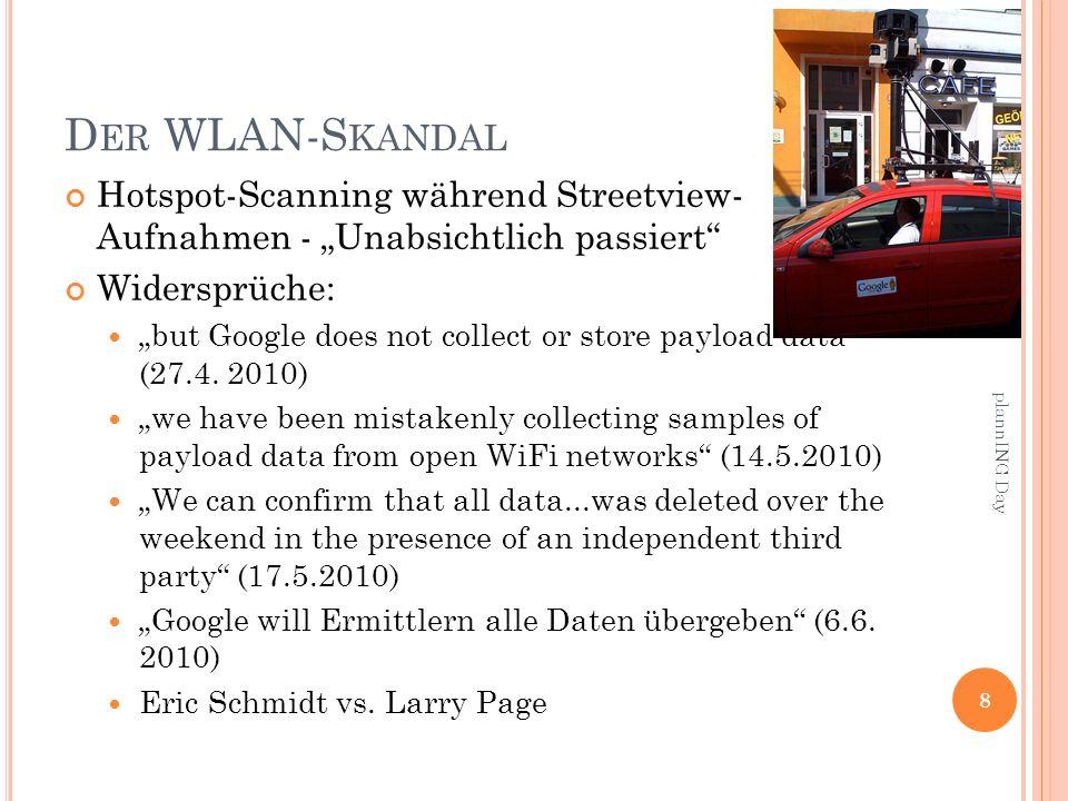 D ER WLAN-S KANDAL Hotspot-Scanning während Streetview- Aufnahmen - Unabsichtlich passiert Widersprüche: but Google does not collect or store payload data (27.4.
