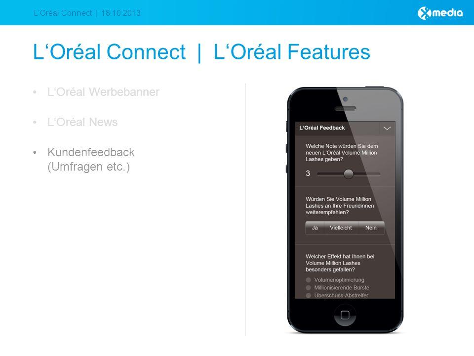 LOréal Connect | 18.10.2013 LOréal Connect | LOréal Features LOréal Werbebanner LOréal News Kundenfeedback (Umfragen etc.)
