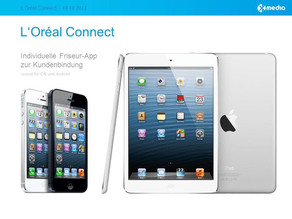 LOréal Connect | 18.10.2013 LOréal Connect Individuelle Friseur-App zur Kundenbindung vorerst für iOS und Android