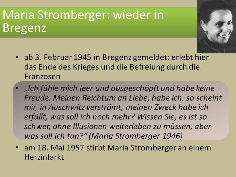 ab 3. Februar 1945 in Bregenz gemeldet: erlebt hier das Ende des Krieges und die Befreiung durch die Franzosen Ich fühle mich leer und ausgeschöpft un
