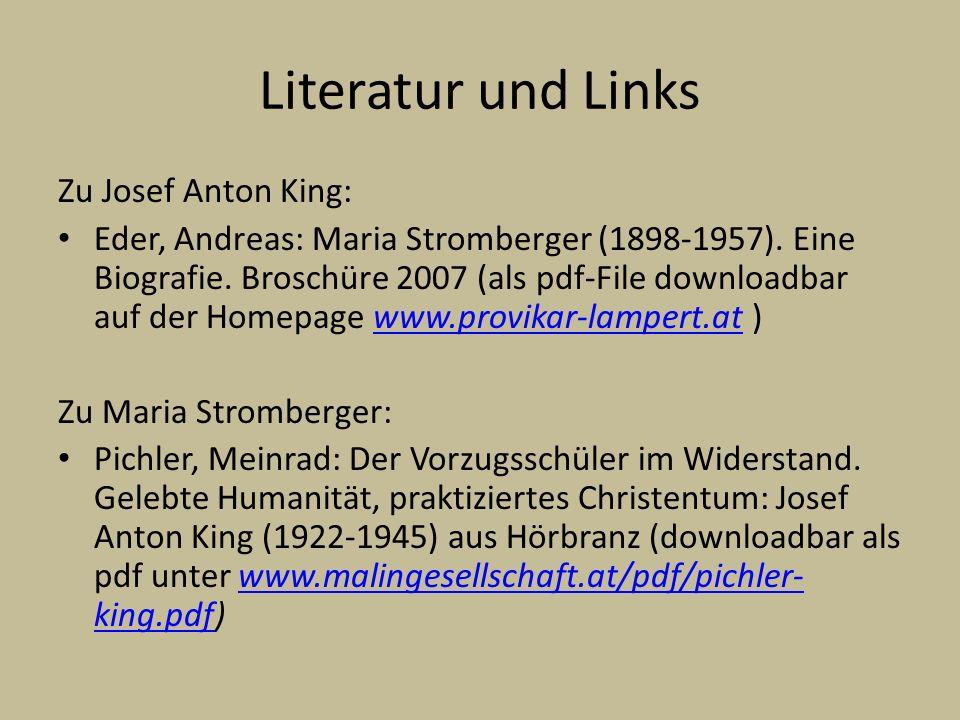 Literatur und Links Zu Josef Anton King: Eder, Andreas: Maria Stromberger (1898-1957). Eine Biografie. Broschüre 2007 (als pdf-File downloadbar auf de