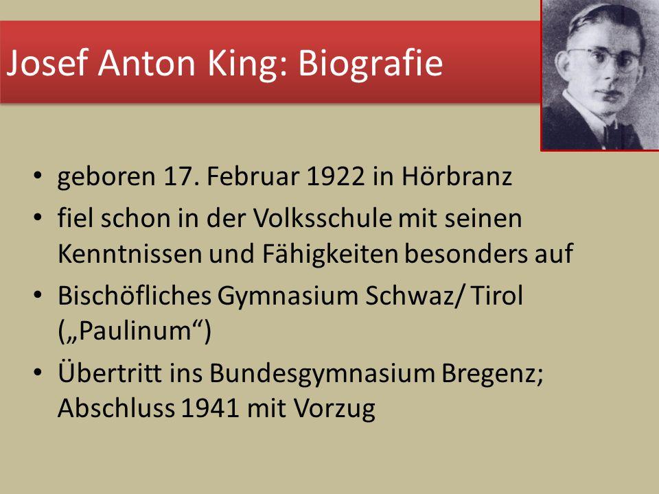 geboren 17. Februar 1922 in Hörbranz fiel schon in der Volksschule mit seinen Kenntnissen und Fähigkeiten besonders auf Bischöfliches Gymnasium Schwaz