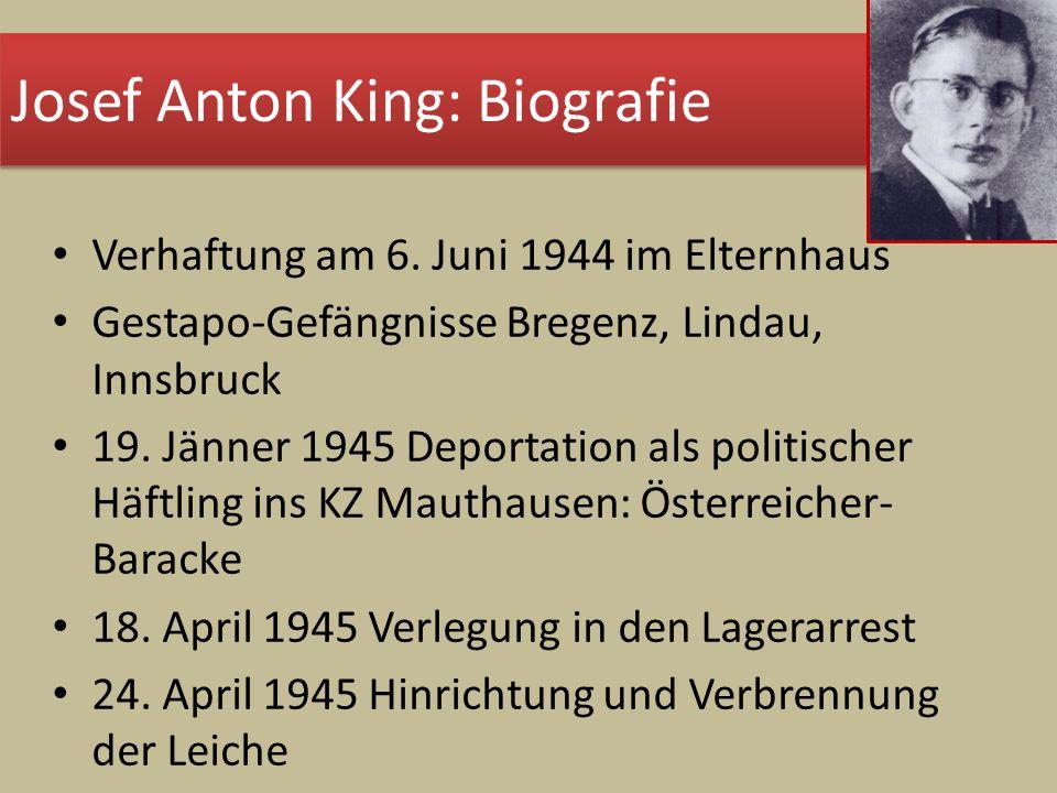 Verhaftung am 6. Juni 1944 im Elternhaus Gestapo-Gefängnisse Bregenz, Lindau, Innsbruck 19. Jänner 1945 Deportation als politischer Häftling ins KZ Ma