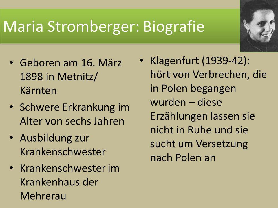 Klagenfurt (1939-42): hört von Verbrechen, die in Polen begangen wurden – diese Erzählungen lassen sie nicht in Ruhe und sie sucht um Versetzung nach
