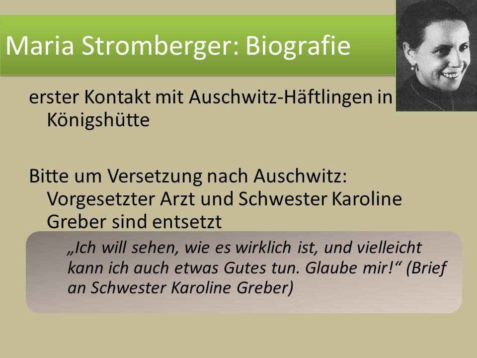 erster Kontakt mit Auschwitz-Häftlingen in Königshütte Bitte um Versetzung nach Auschwitz: Vorgesetzter Arzt und Schwester Karoline Greber sind entset