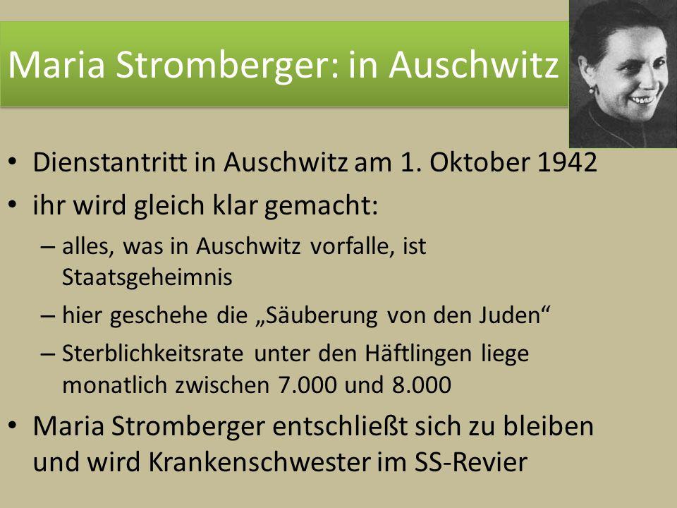 Dienstantritt in Auschwitz am 1. Oktober 1942 ihr wird gleich klar gemacht: – alles, was in Auschwitz vorfalle, ist Staatsgeheimnis – hier geschehe di