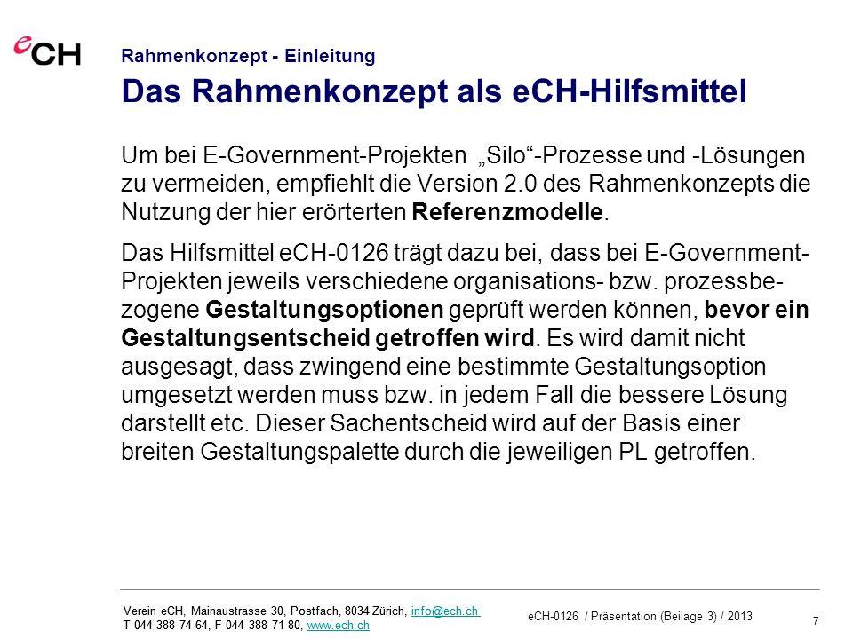 28 Verein eCH, Mainaustrasse 30, Postfach, 8034 Zürich, info@ech.ch T 044 388 74 64, F 044 388 71 80, www.ech.chinfo@ech.chwww.ech.ch Rahmenkonzept – Anhang Welche Steuerungsmodelle brauchen Verwaltungsprozesse.