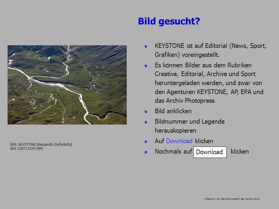 Bild gesucht? Mittelschul- und Berufsbildungsamt des Kantons Zürich KEYSTONE ist auf Editorial (News, Sport, Grafiken) voreingestellt. Es können Bilde