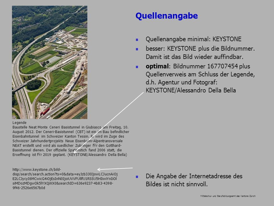 Mittelschul- und Berufsbildungsamt des Kantons Zürich Quellenangabe minimal: KEYSTONE besser: KEYSTONE plus die Bildnummer. Damit ist das Bild wieder