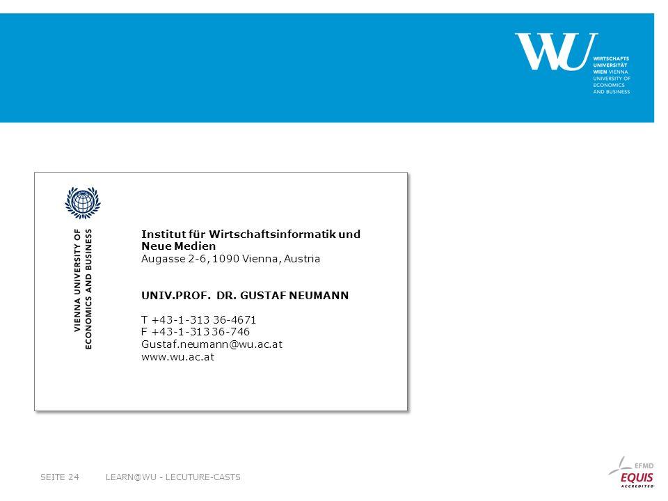 Institut für Wirtschaftsinformatik und Neue Medien Augasse 2-6, 1090 Vienna, Austria UNIV.PROF. DR. GUSTAF NEUMANN T +43-1-313 36-4671 F +43-1-313 36-