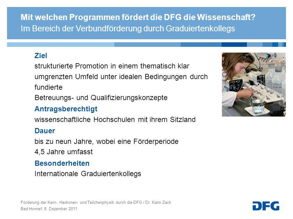 Mit welchen Programmen fördert die DFG die Wissenschaft? Ziel strukturierte Promotion in einem thematisch klar umgrenzten Umfeld unter idealen Bedingu