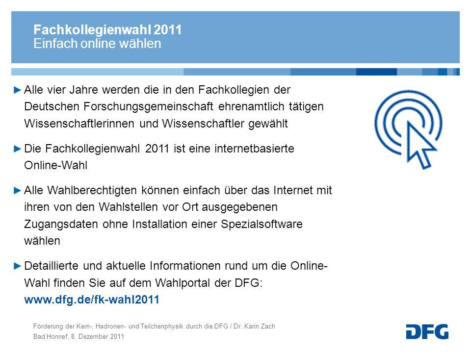 Fachkollegienwahl 2011 Einfach online wählen Alle vier Jahre werden die in den Fachkollegien der Deutschen Forschungsgemeinschaft ehrenamtlich tätigen