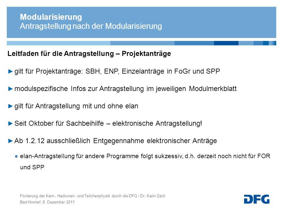 Leitfaden für die Antragstellung – Projektanträge gilt für Projektanträge: SBH, ENP, Einzelanträge in FoGr und SPP modulspezifische Infos zur Antragst