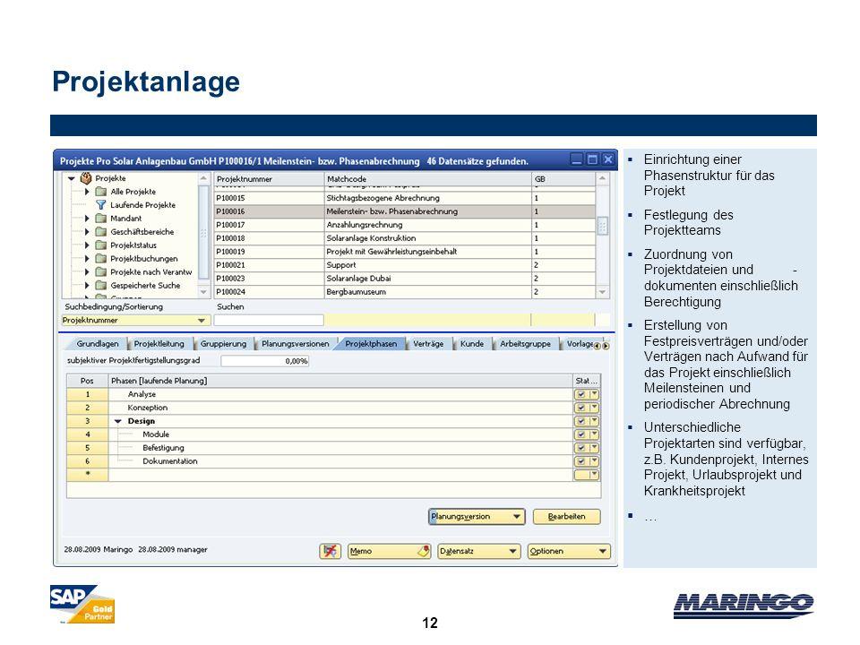 12 Projektanlage Einrichtung einer Phasenstruktur für das Projekt Festlegung des Projektteams Zuordnung von Projektdateien und - dokumenten einschließ