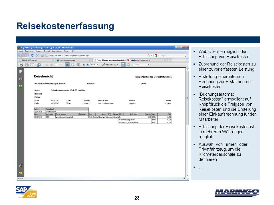 23 Reisekostenerfassung Web Client ermöglicht die Erfassung von Reisekosten Zuordnung der Reisekosten zu einer zuvor erfassten Leistung Erstellung ein