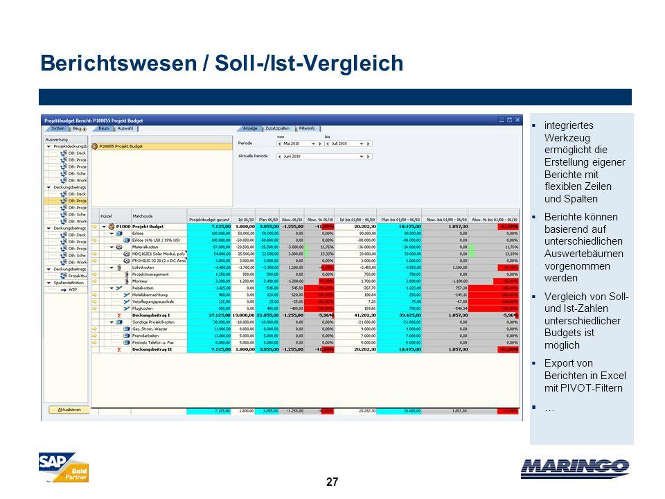 27 Berichtswesen / Soll-/Ist-Vergleich integriertes Werkzeug ermöglicht die Erstellung eigener Berichte mit flexiblen Zeilen und Spalten Berichte könn