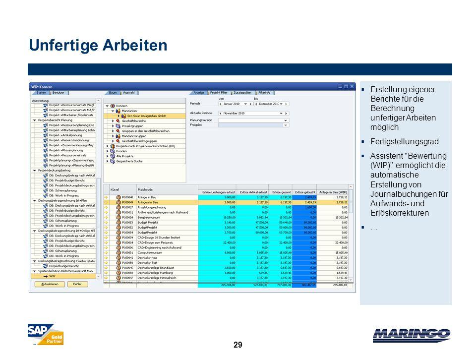 29 Unfertige Arbeiten Erstellung eigener Berichte für die Berechnung unfertiger Arbeiten möglich Fertigstellungsgrad Assistent