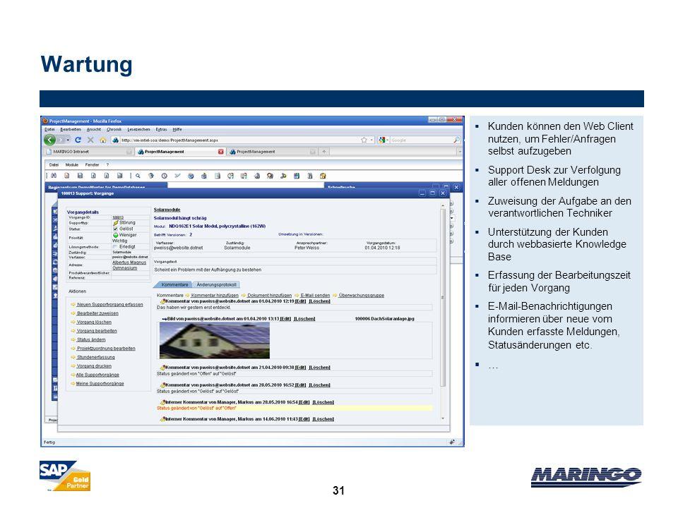 31 Wartung Kunden können den Web Client nutzen, um Fehler/Anfragen selbst aufzugeben Support Desk zur Verfolgung aller offenen Meldungen Zuweisung der