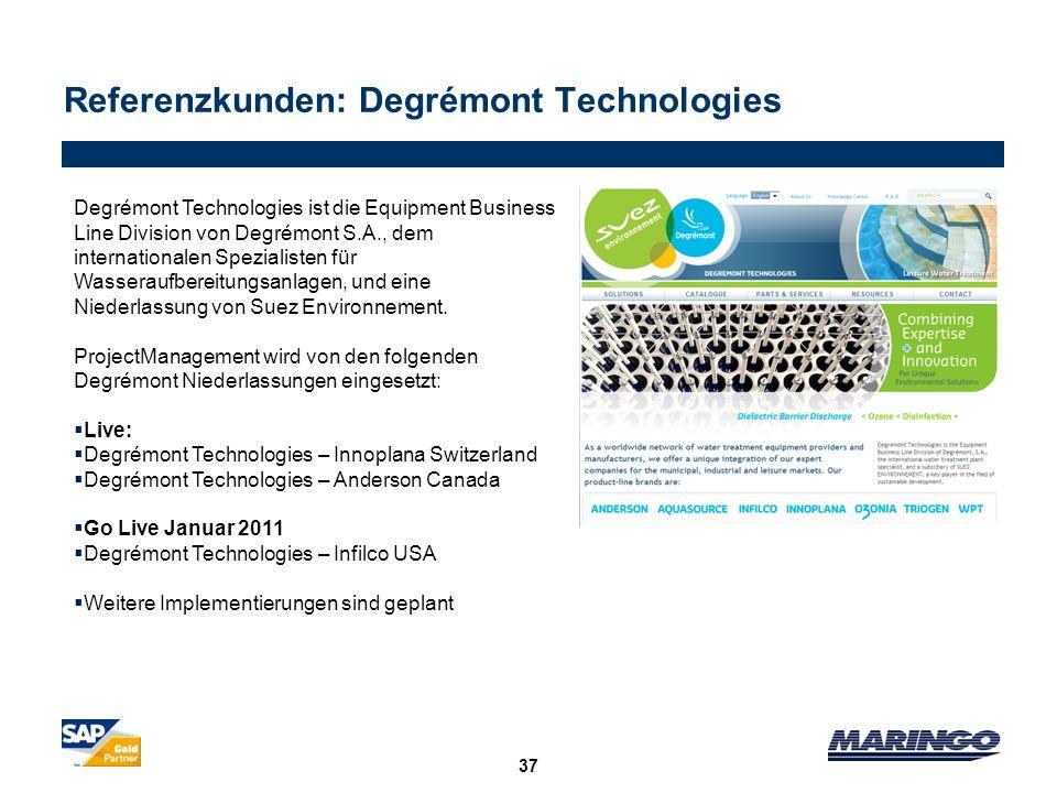 Referenzkunden: Degrémont Technologies 37 Degrémont Technologies ist die Equipment Business Line Division von Degrémont S.A., dem internationalen Spez