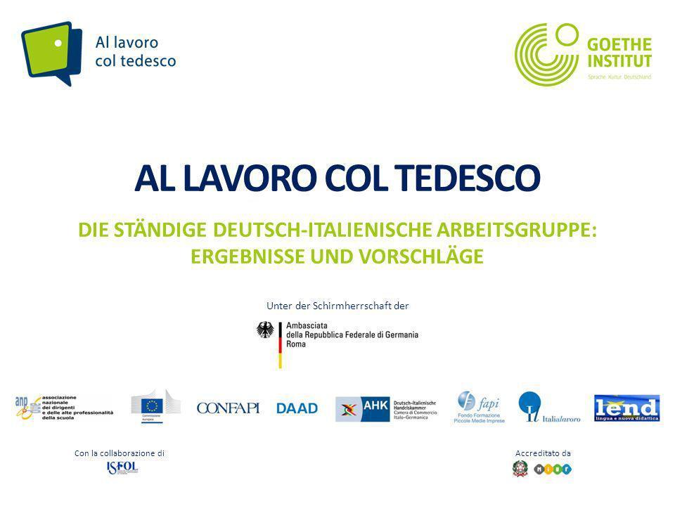 Seite 1 AL LAVORO COL TEDESCO DIE STÄNDIGE DEUTSCH-ITALIENISCHE ARBEITSGRUPPE: ERGEBNISSE UND VORSCHLÄGE Con la collaborazione di Accreditato da Unter