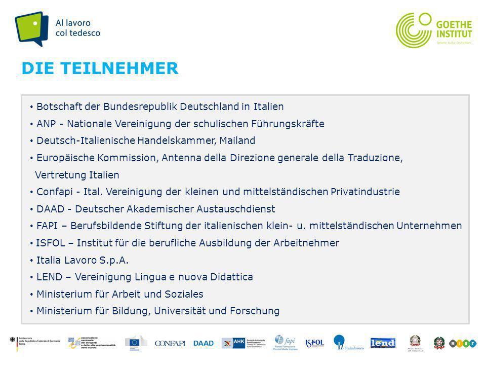 Seite 2 DIE TEILNEHMER Botschaft der Bundesrepublik Deutschland in Italien ANP - Nationale Vereinigung der schulischen Führungskräfte Deutsch-Italieni