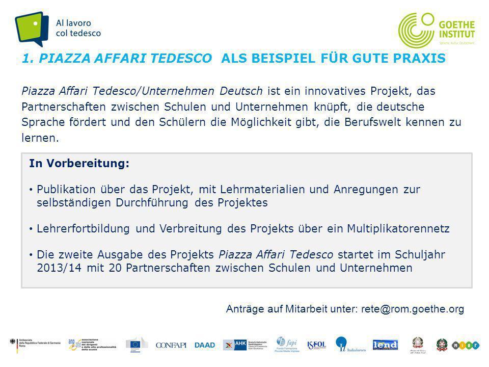 Seite 4 Piazza Affari Tedesco/Unternehmen Deutsch ist ein innovatives Projekt, das Partnerschaften zwischen Schulen und Unternehmen knüpft, die deutsche Sprache fördert und den Schülern die Möglichkeit gibt, die Berufswelt kennen zu lernen.