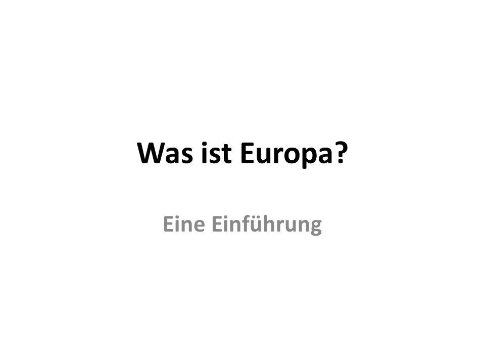 Was ist Europa? Eine Einführung